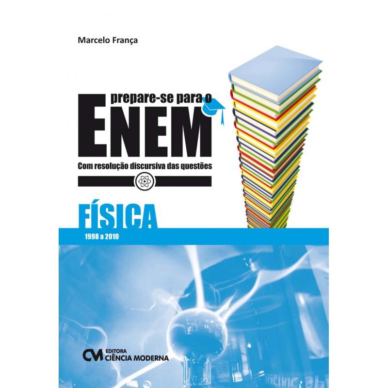 Prepare-se para o ENEM - Física com resolução discursiva da questões de 1998 a 2010