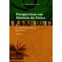 Perspectiva em História da Física - Volume I - Dos Babilônios à Síntese Newtoniana