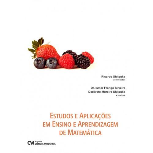 Estudos e Aplicações em Ensino e Aprendizagem de Matemática