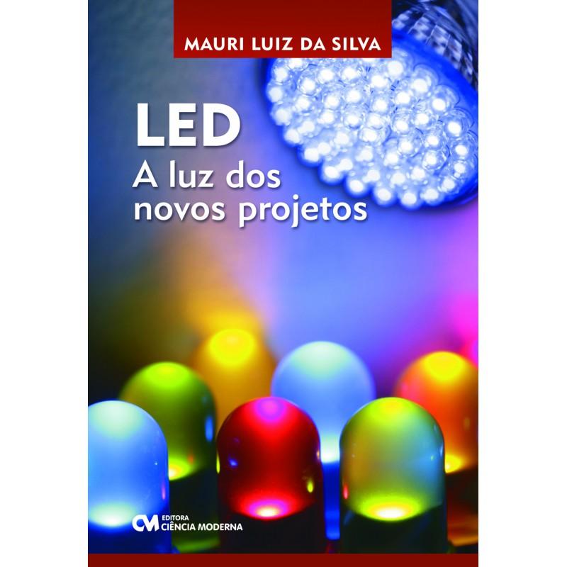 LED - A Luz dos Novos Projetos