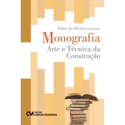 Monografia - Arte e Técnica da Construção