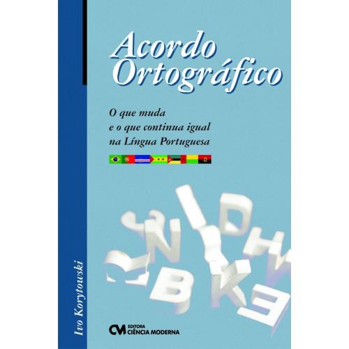 Acordo Ortográfico: O que muda e o que continua na lingua portuguesa