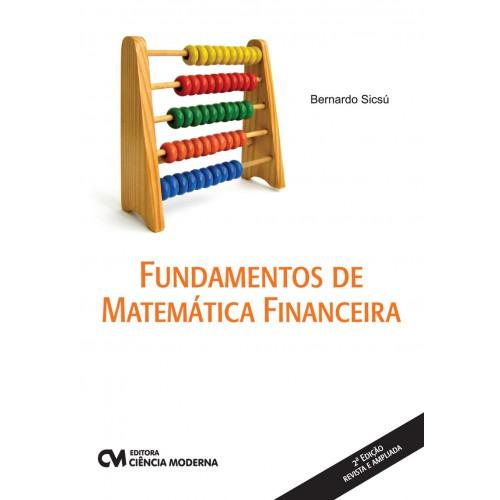 Fundamentos de Matemática Financeira - 2a. Edição revista e ampliada