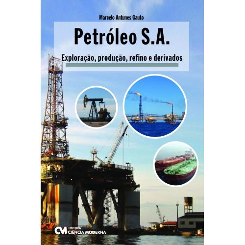 Petróleo S.A. - Exploração, Produção, Refino e Derivados