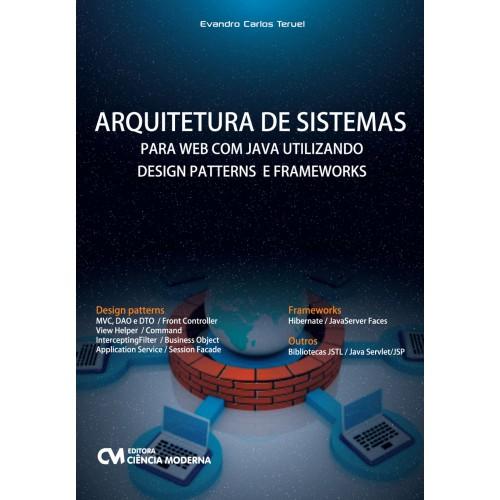 Arquitetura de Sistemas para Web com Java Utilizando Design Patterns e Frameworks