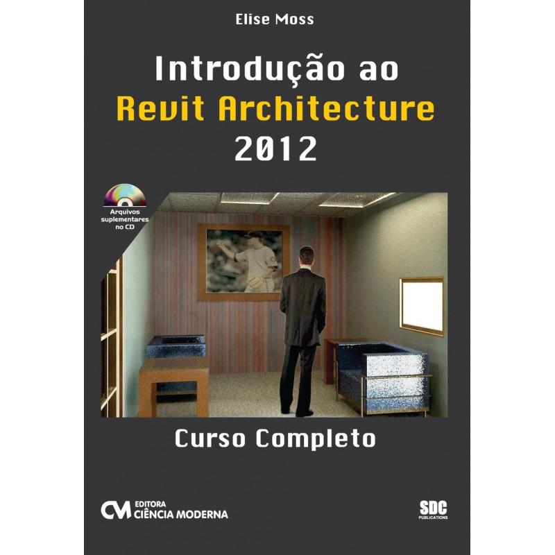 Introdução ao Revit Architecture 2012 - Curso Completo